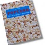 Popcorn - über 60 ausgefallene Rezeptideen
